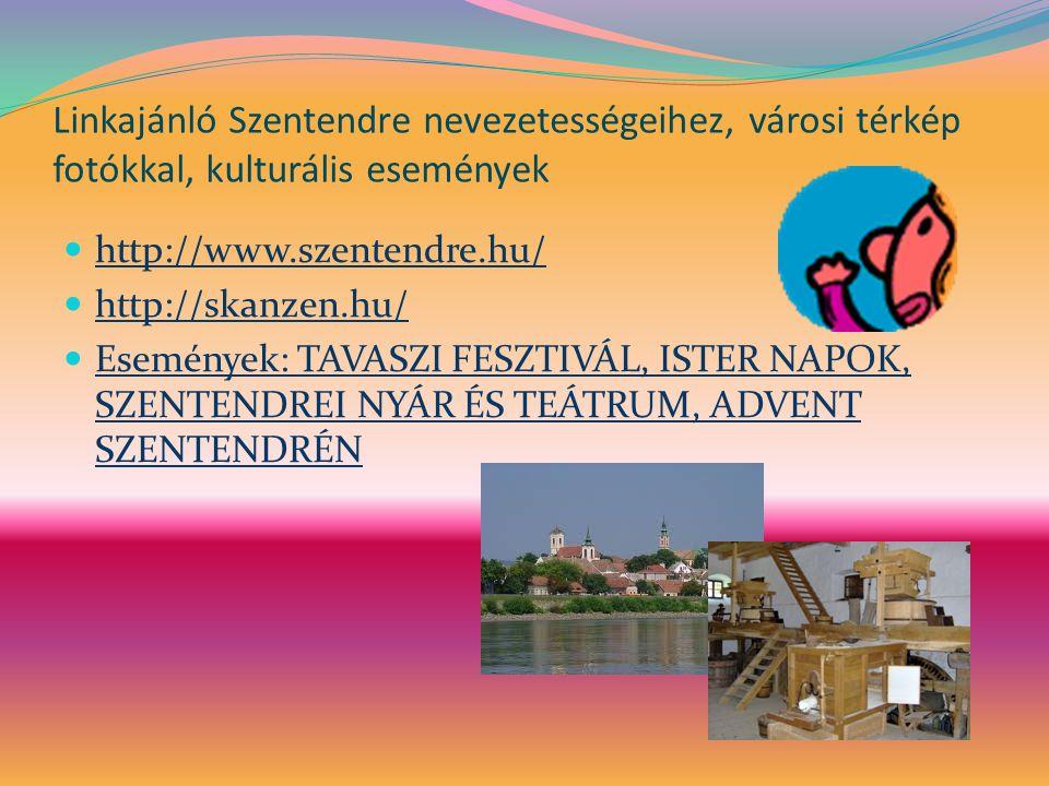 Linkajánló Szentendre nevezetességeihez, városi térkép fotókkal, kulturális események