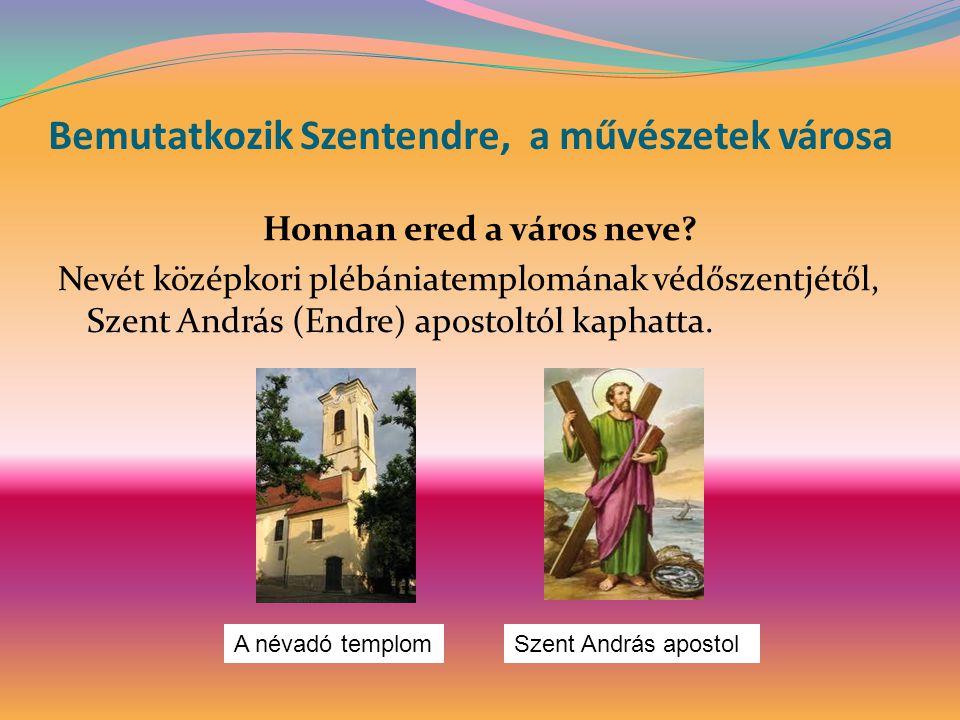 Bemutatkozik Szentendre, a művészetek városa
