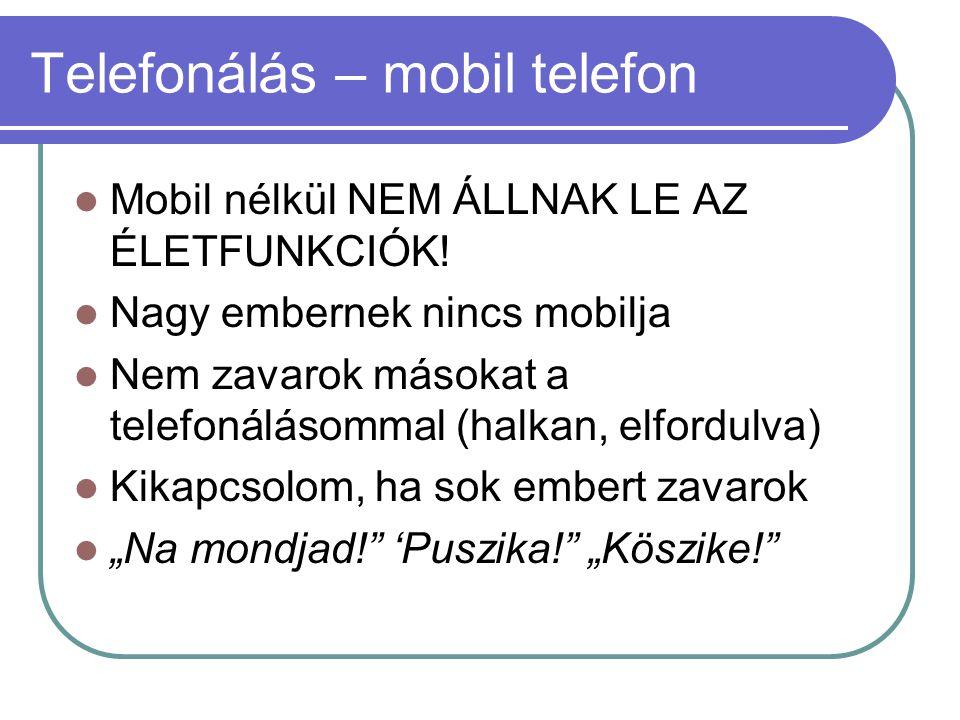 Telefonálás – mobil telefon