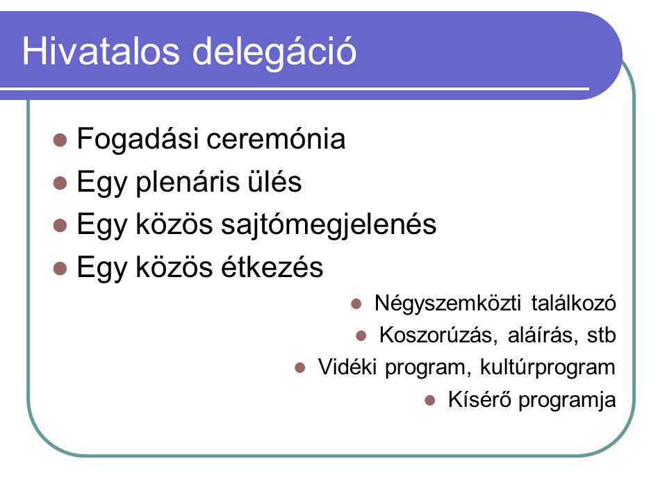 Hivatalos delegáció Fogadási ceremónia Egy plenáris ülés