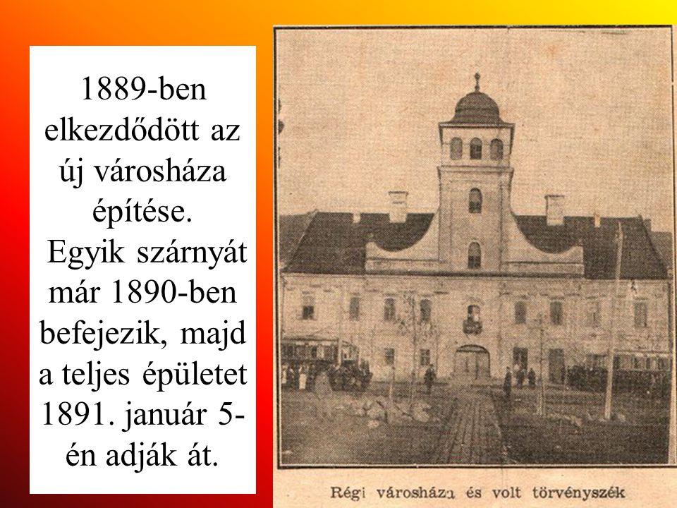 1889-ben elkezdődött az új városháza építése