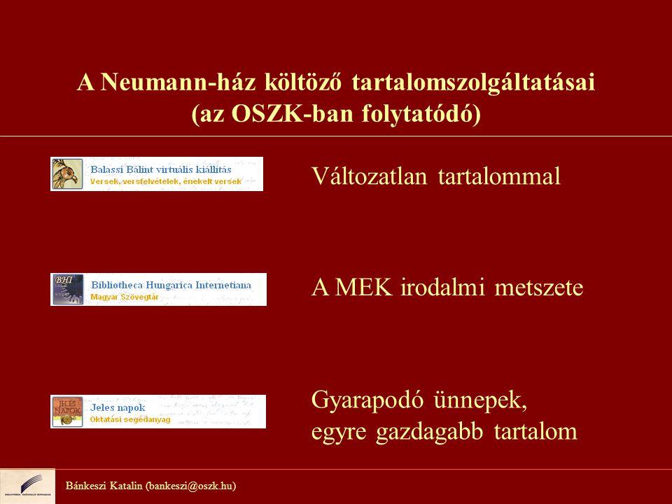 A Neumann-ház költöző tartalomszolgáltatásai (az OSZK-ban folytatódó)