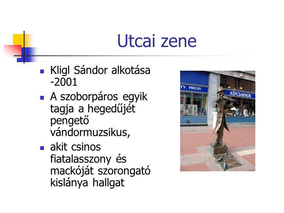 Utcai zene Kligl Sándor alkotása -2001