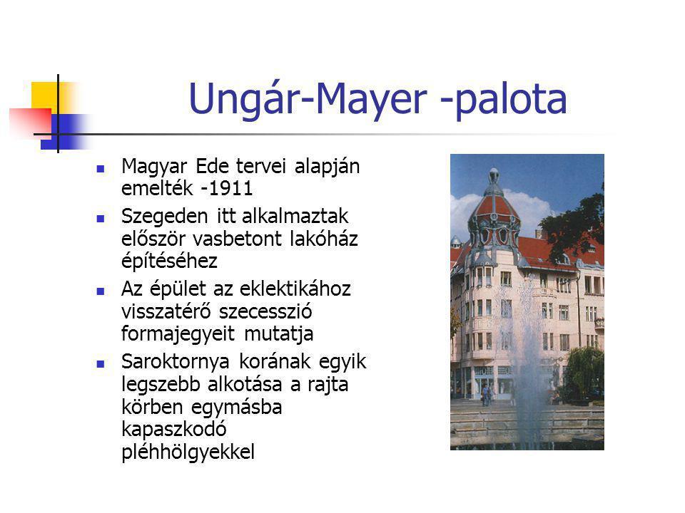 Ungár-Mayer -palota Magyar Ede tervei alapján emelték -1911