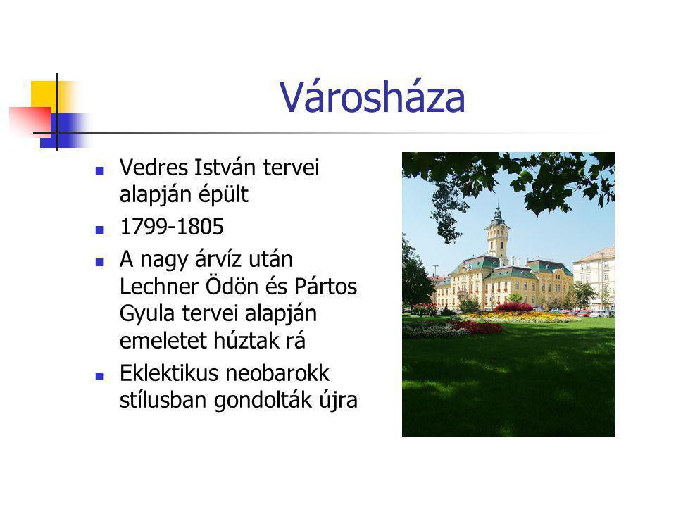 Városháza Vedres István tervei alapján épült 1799-1805