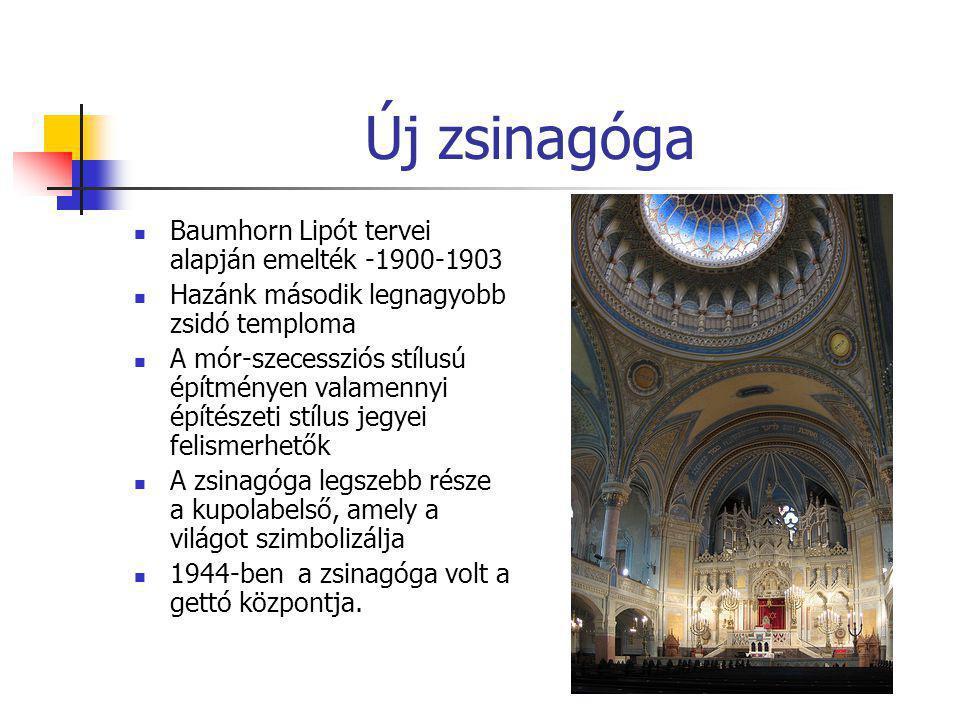 Új zsinagóga Baumhorn Lipót tervei alapján emelték -1900-1903