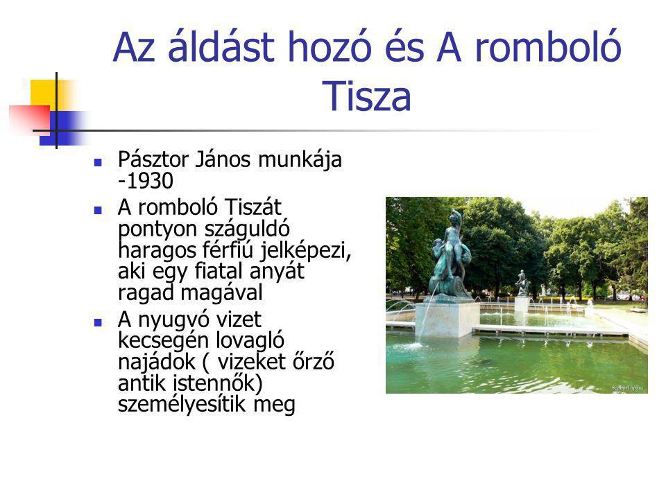 Az áldást hozó és A romboló Tisza