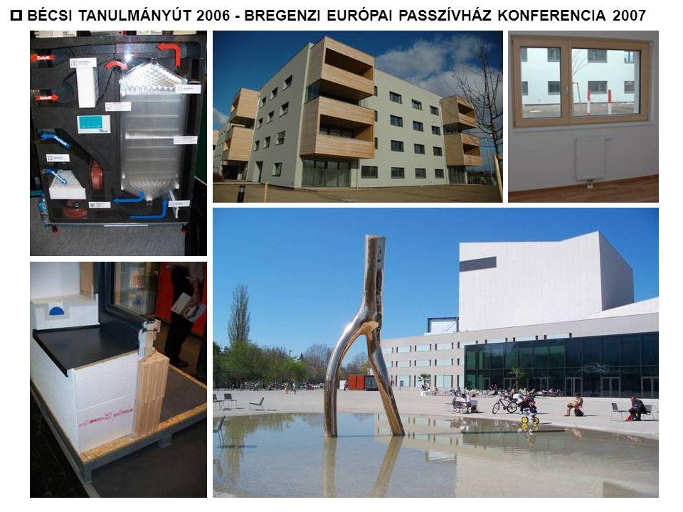  BÉCSI TANULMÁNYÚT 2006 - BREGENZI EURÓPAI PASSZÍVHÁZ KONFERENCIA 2007