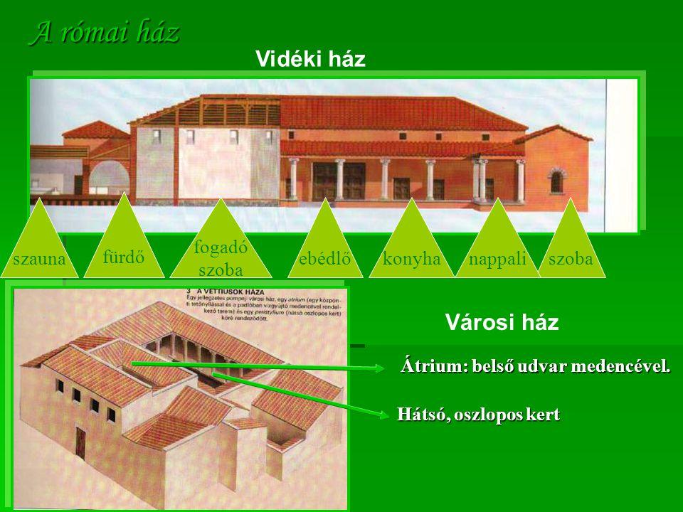 A római ház Vidéki ház Városi ház fürdő szauna fogadó szoba ebédlő