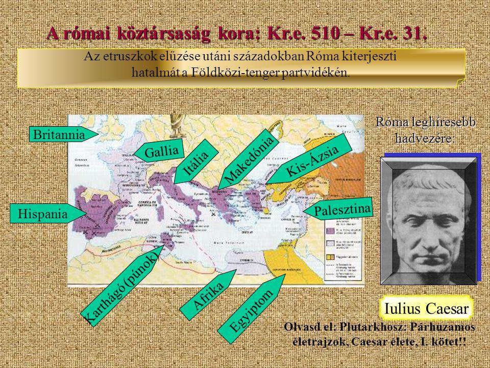 A római köztársaság kora: Kr.e. 510 – Kr.e. 31.
