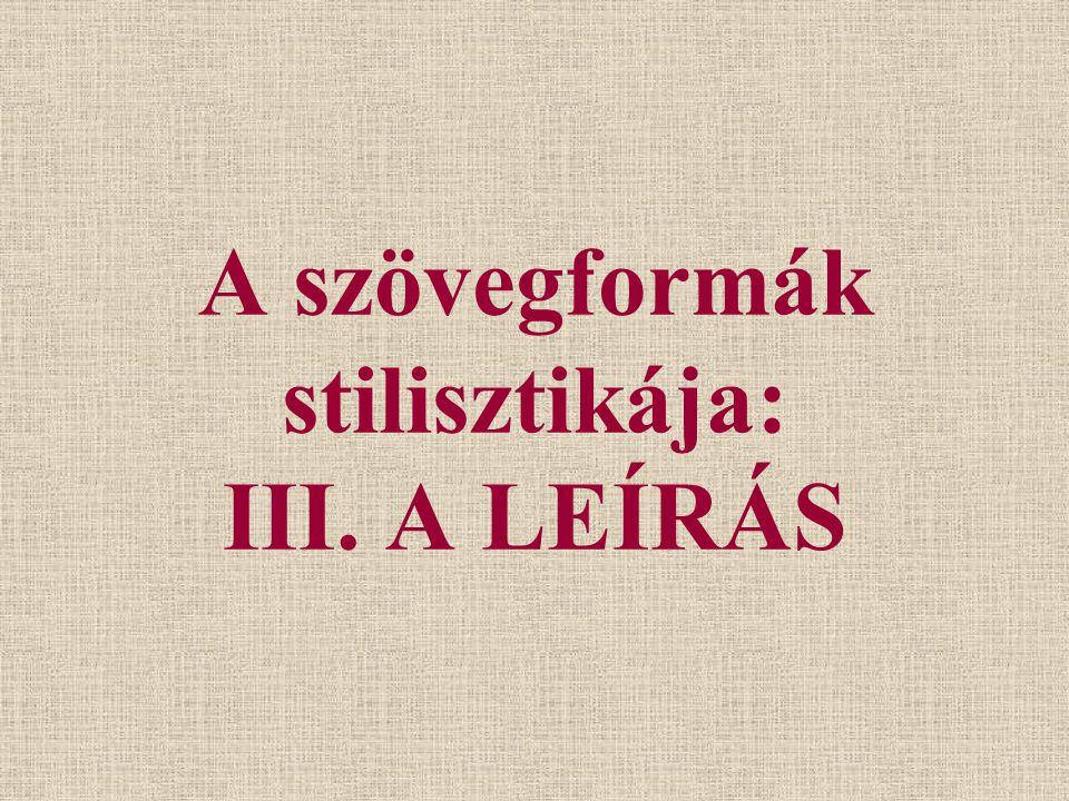 A szövegformák stilisztikája: III. A LEÍRÁS