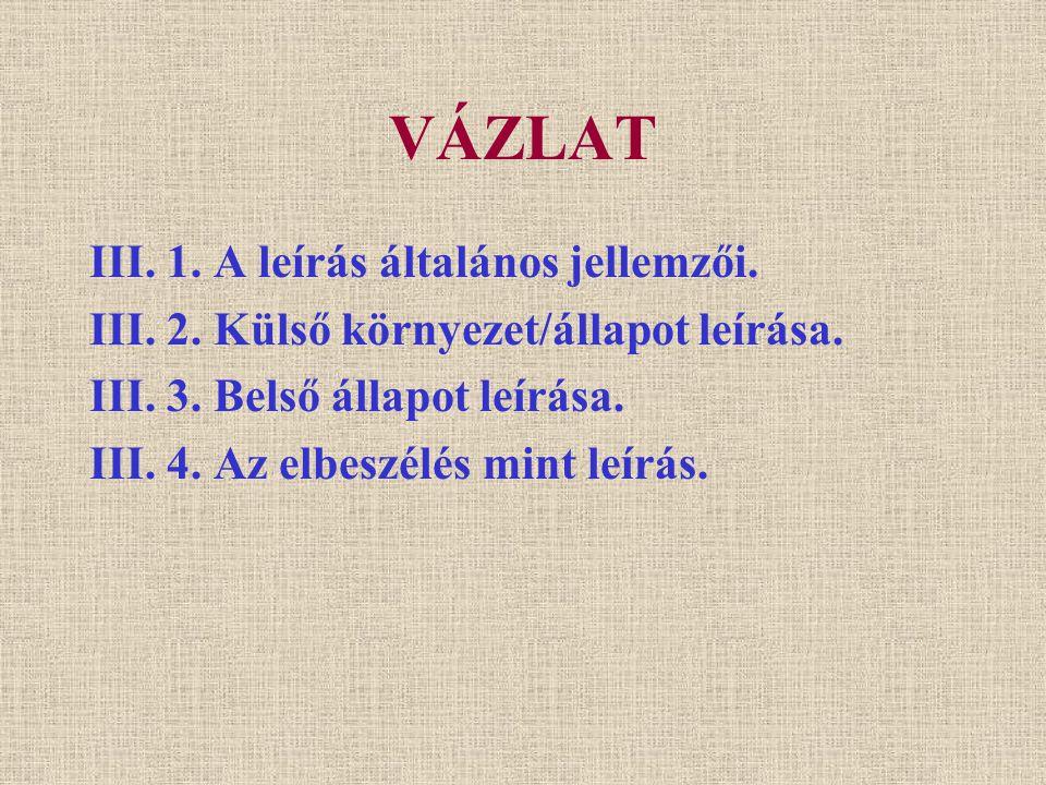 VÁZLAT III. 1. A leírás általános jellemzői.