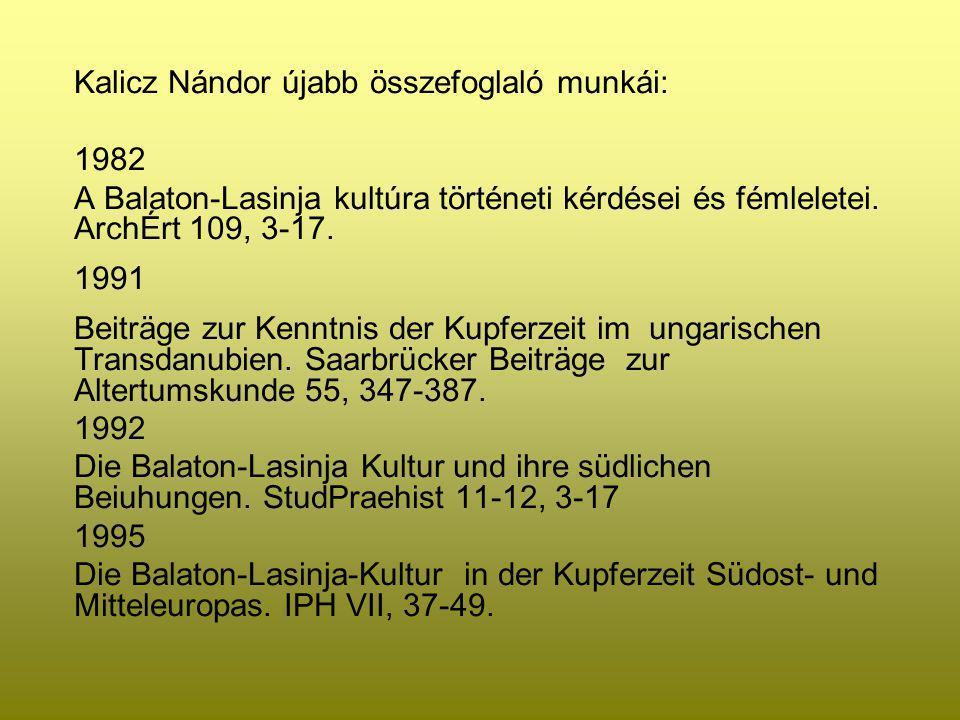 Kalicz Nándor újabb összefoglaló munkái: