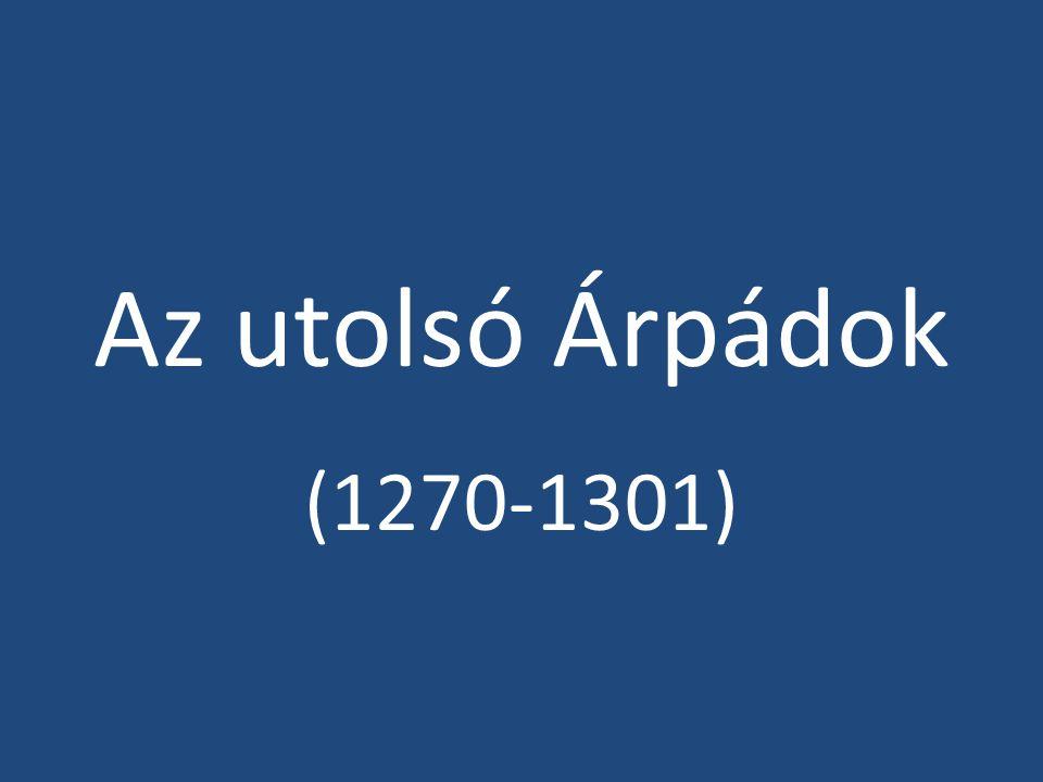 Az utolsó Árpádok (1270-1301)