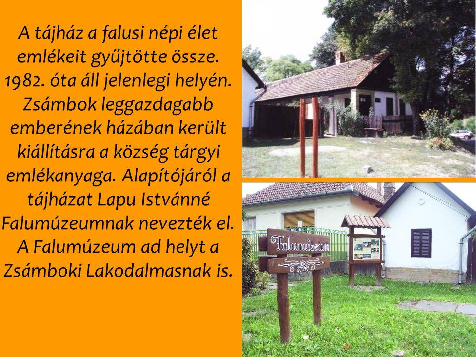 A tájház a falusi népi élet emlékeit gyűjtötte össze. 1982