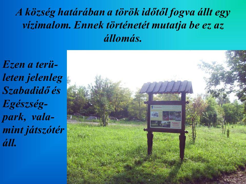A község határában a török időtől fogva állt egy vízimalom