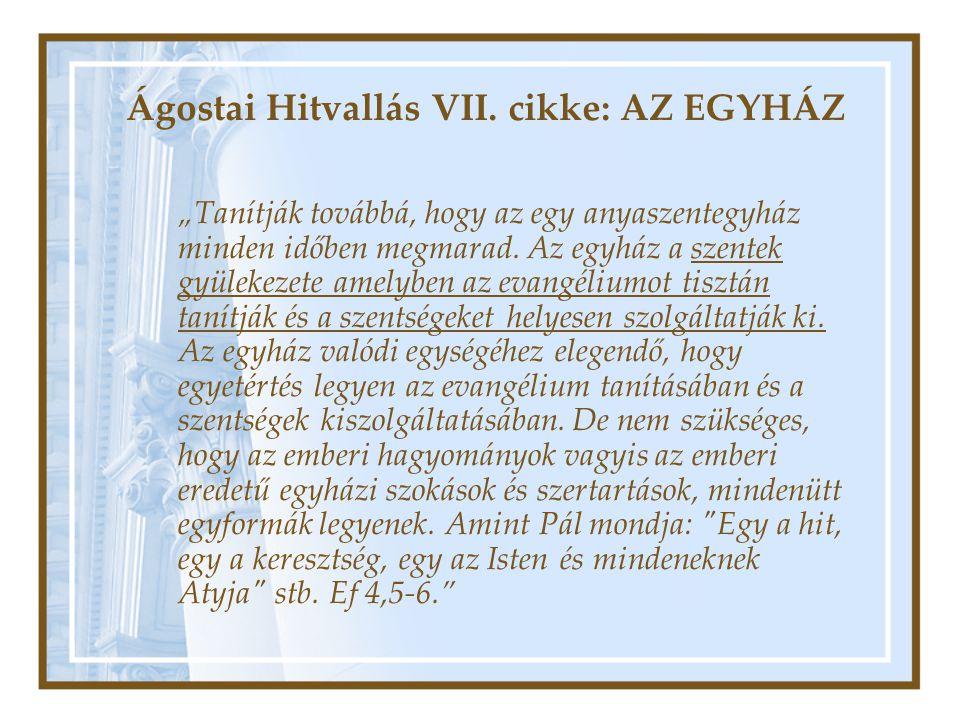 Ágostai Hitvallás VII. cikke: AZ EGYHÁZ