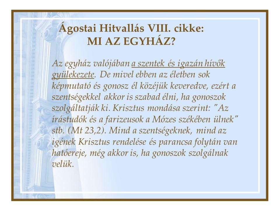 Ágostai Hitvallás VIII. cikke: MI AZ EGYHÁZ