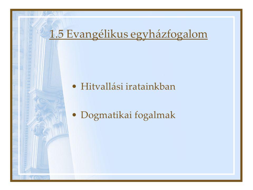 1.5 Evangélikus egyházfogalom