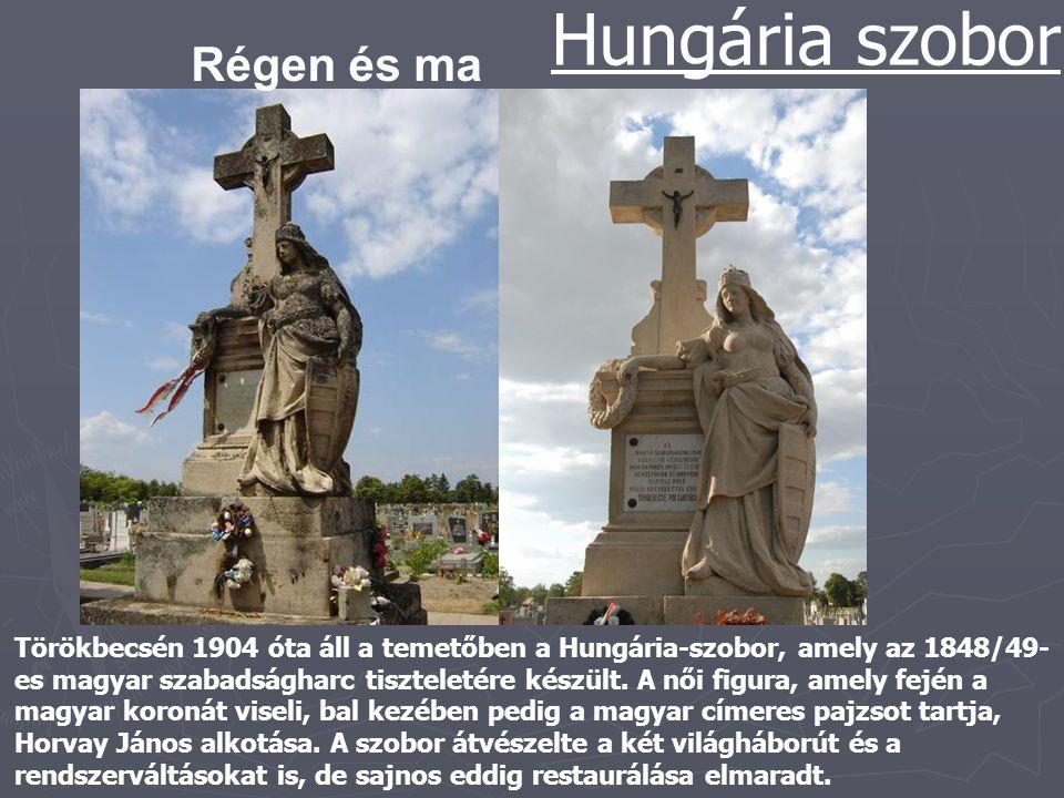 Hungária szobor Régen és ma
