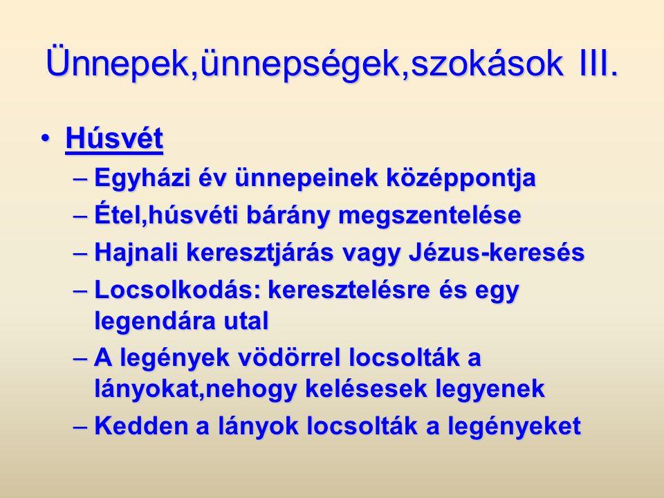 Ünnepek,ünnepségek,szokások III.