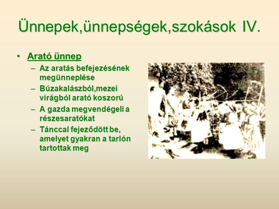 Ünnepek,ünnepségek,szokások IV.