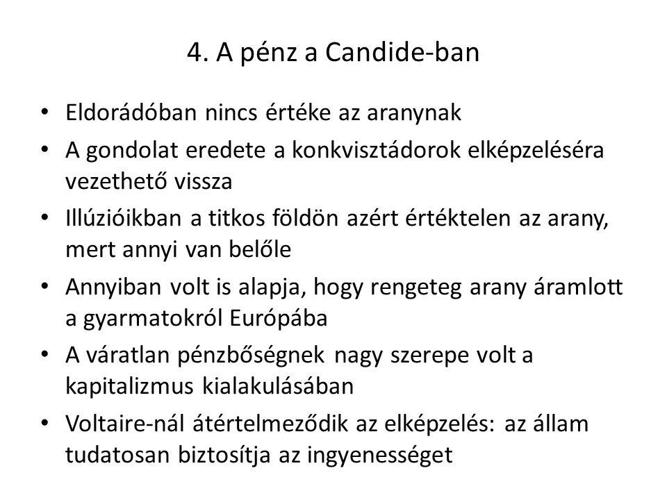4. A pénz a Candide-ban Eldorádóban nincs értéke az aranynak