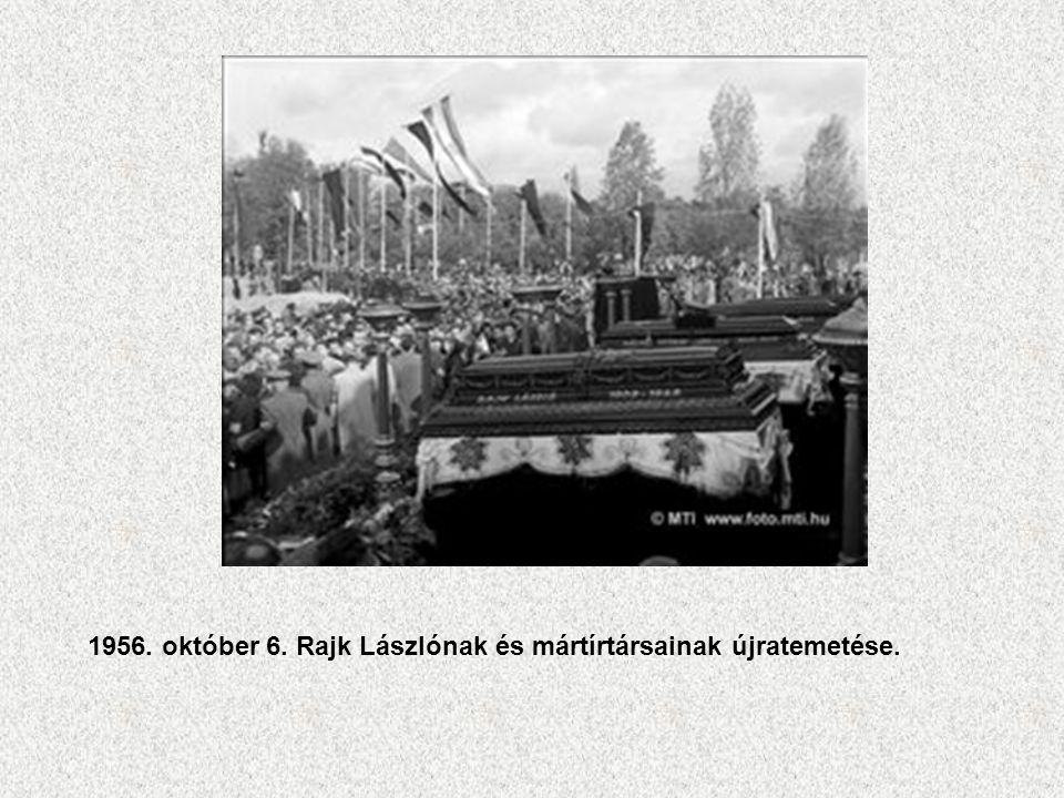 1956. október 6. Rajk Lászlónak és mártírtársainak újratemetése.