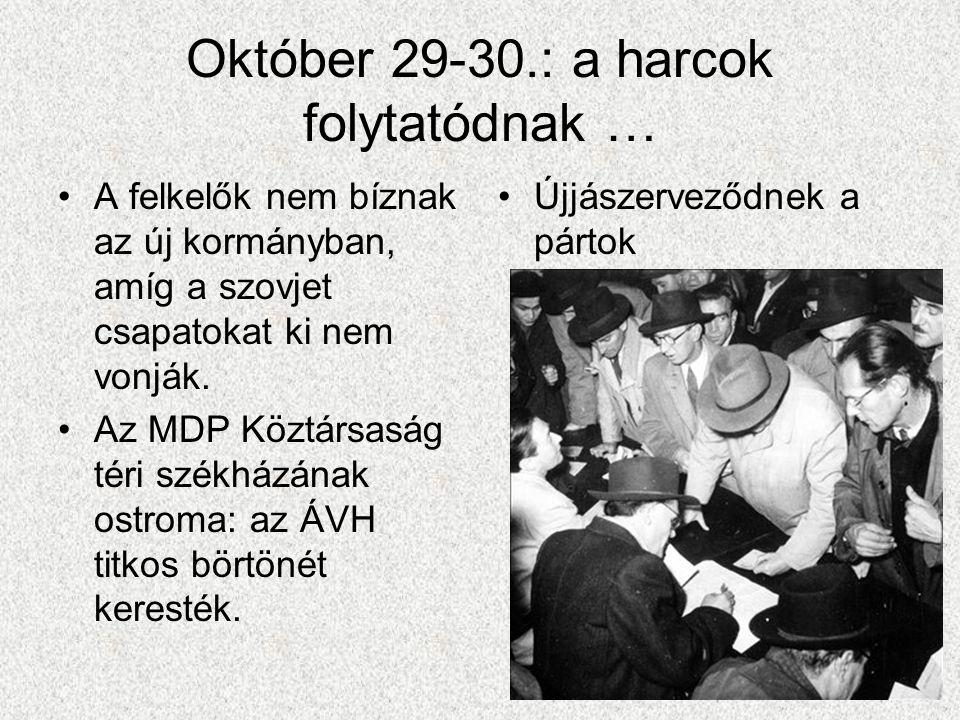 Október 29-30.: a harcok folytatódnak …