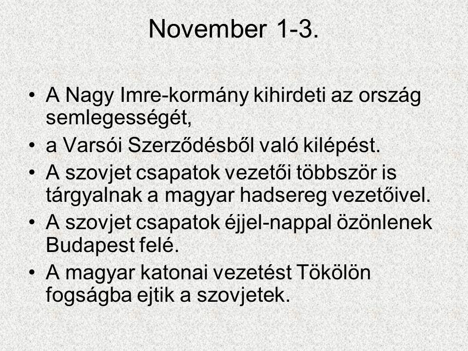 November 1-3. A Nagy Imre-kormány kihirdeti az ország semlegességét,