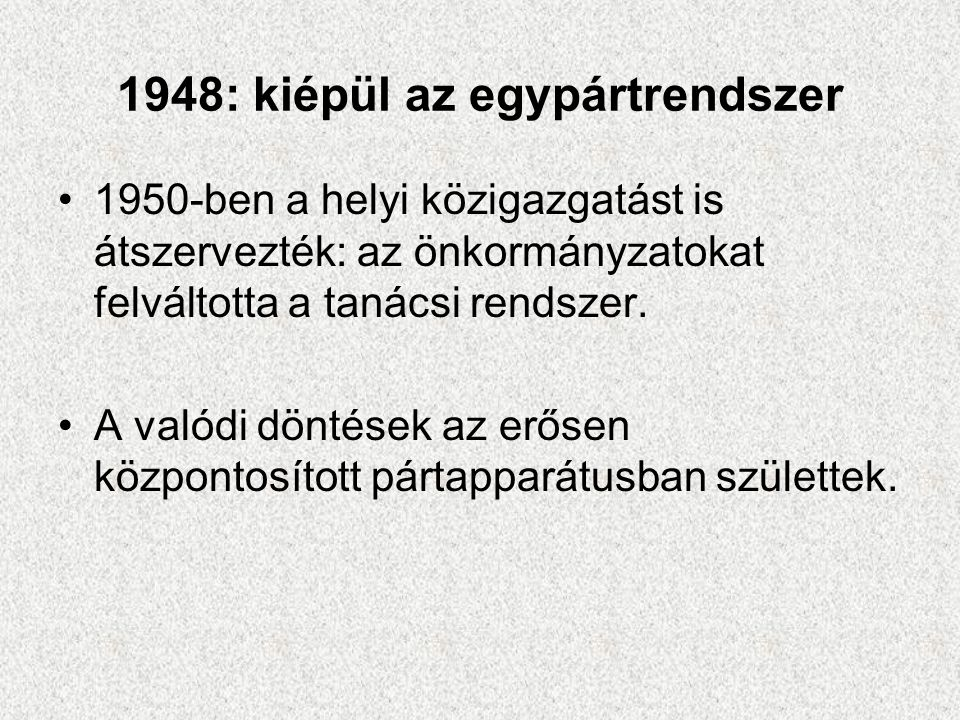 1948: kiépül az egypártrendszer