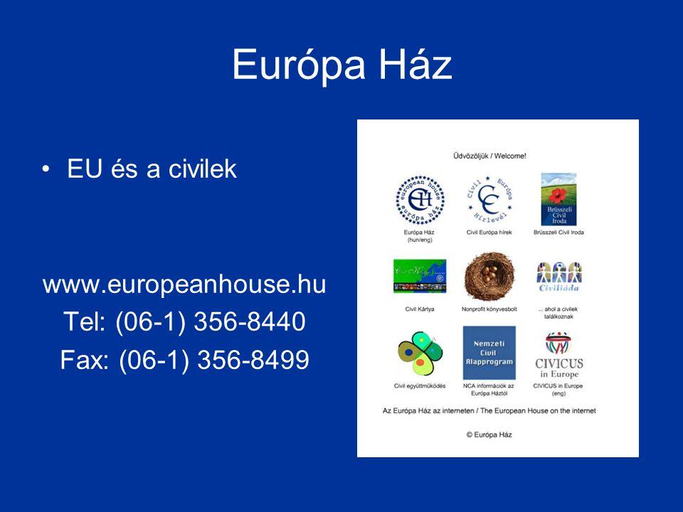 Európa Ház EU és a civilek www.europeanhouse.hu Tel: (06-1) 356-8440