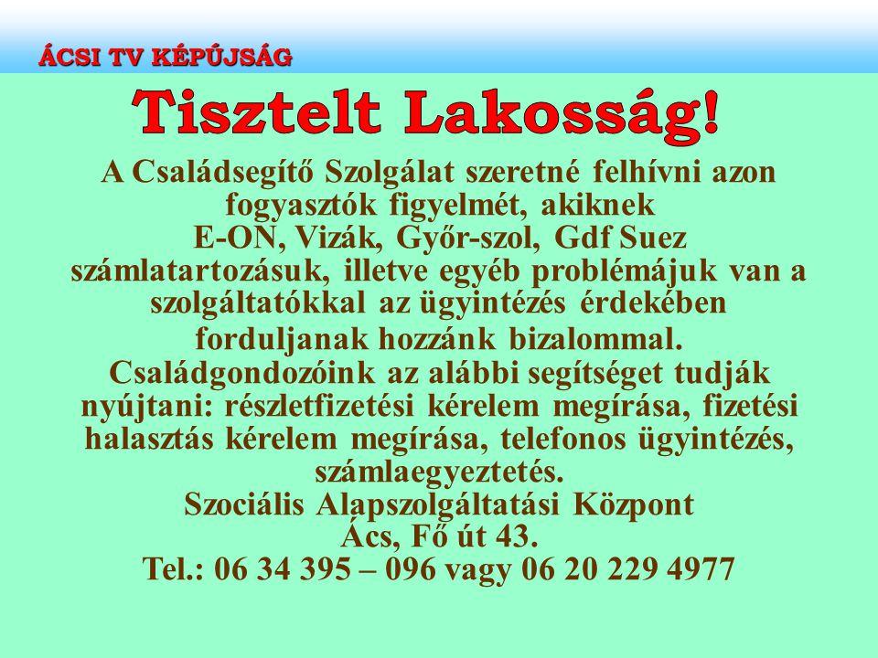 ÁCSI TV KÉPÚJSÁG Tisztelt Lakosság!
