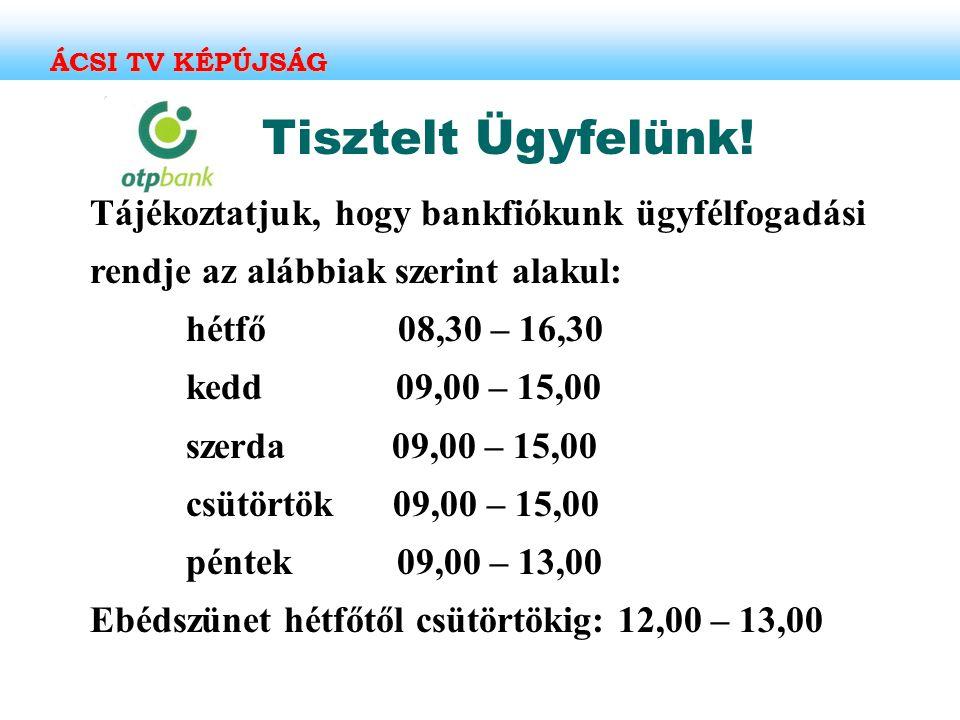 ÁCSI TV KÉPÚJSÁG Tisztelt Ügyfelünk!