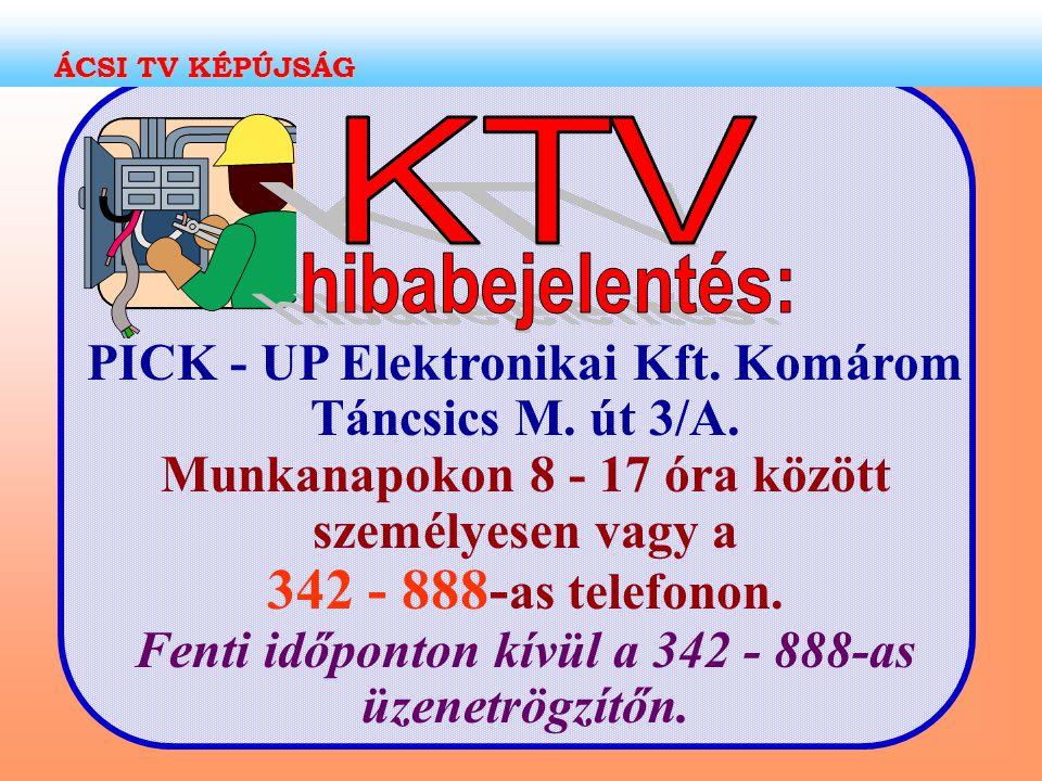 ÁCSI TV KÉPÚJSÁG KTV. hibabejelentés: