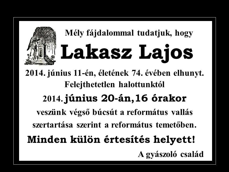 Lakasz Lajos Minden külön értesítés helyett!