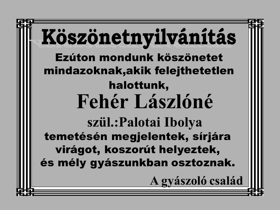 Fehér Lászlóné szül.:Palotai Ibolya