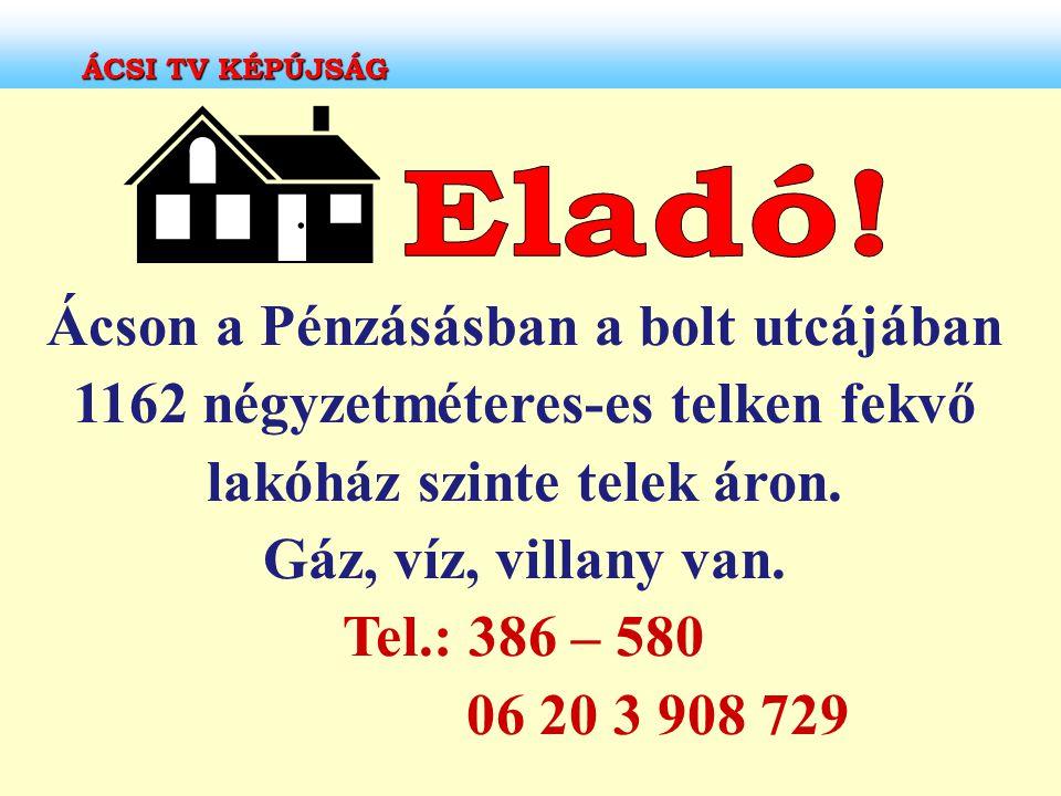 ÁCSI TV KÉPÚJSÁG Eladó!
