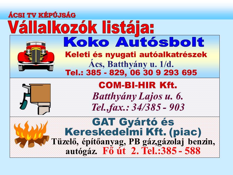 COM-BI-HIR Kft. Batthyány Lajos u. 6. Tel.,fax.: 34/385 - 903