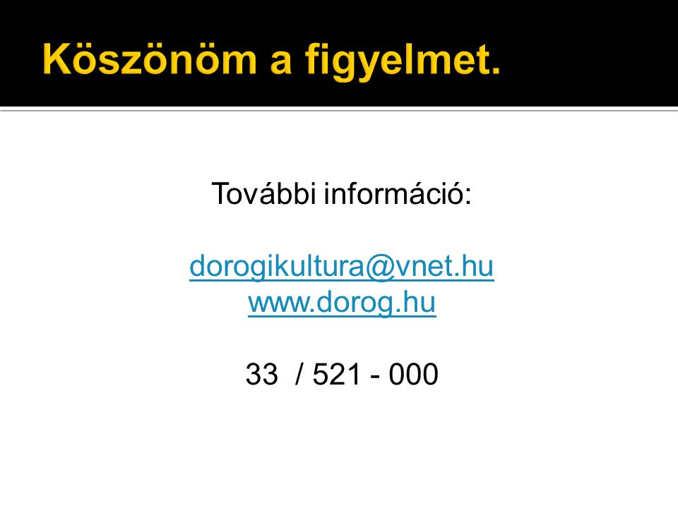 További információ: dorogikultura@vnet.hu www.dorog.hu 33 / 521 - 000