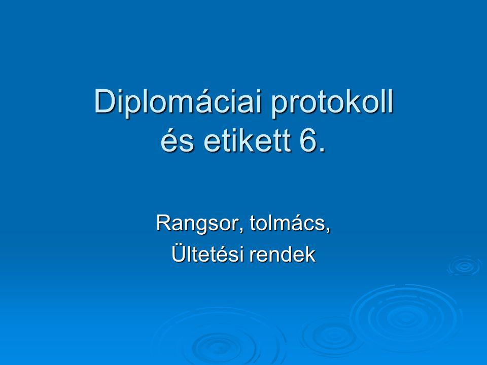 Diplomáciai protokoll és etikett 6.