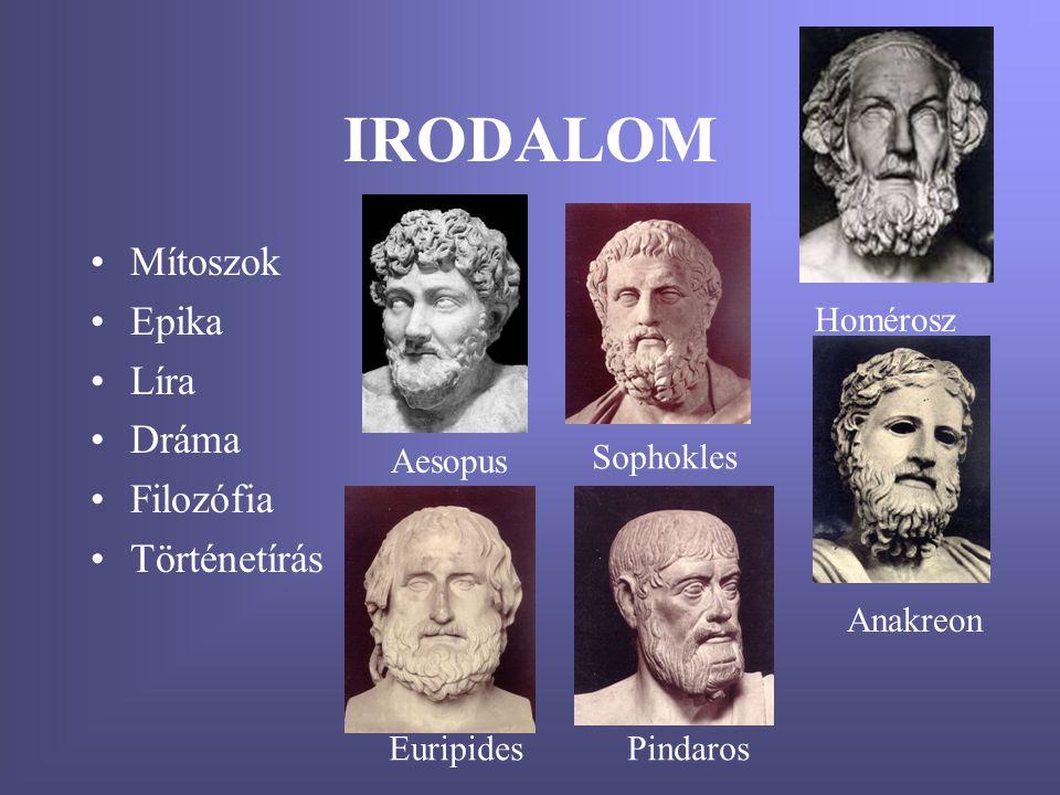 IRODALOM Mítoszok Epika Líra Dráma Filozófia Történetírás Homérosz