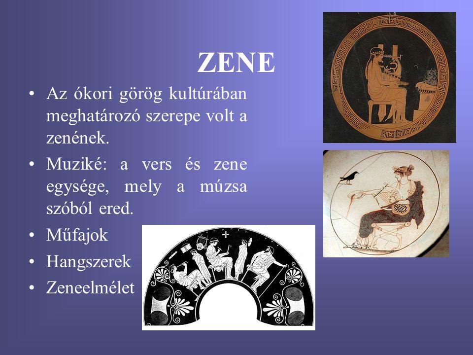 ZENE Az ókori görög kultúrában meghatározó szerepe volt a zenének.