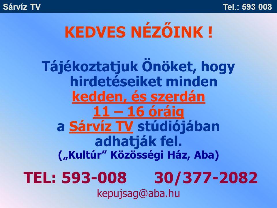 TEL: 593-008 30/377-2082 kepujsag@aba.hu