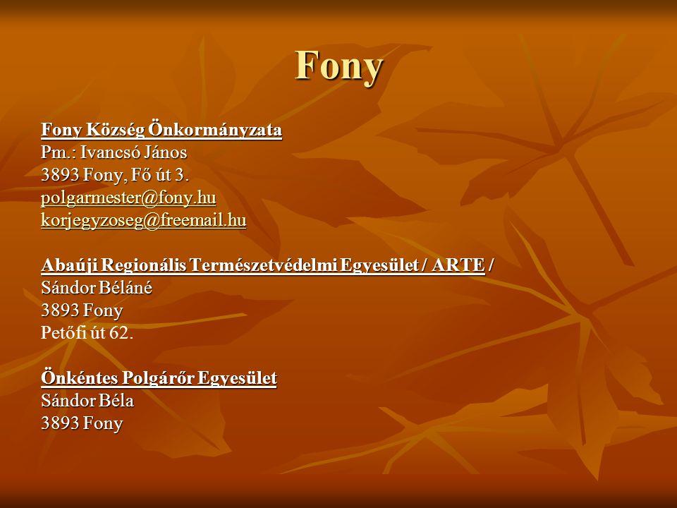 Fony Fony Község Önkormányzata Pm.: Ivancsó János 3893 Fony, Fő út 3.