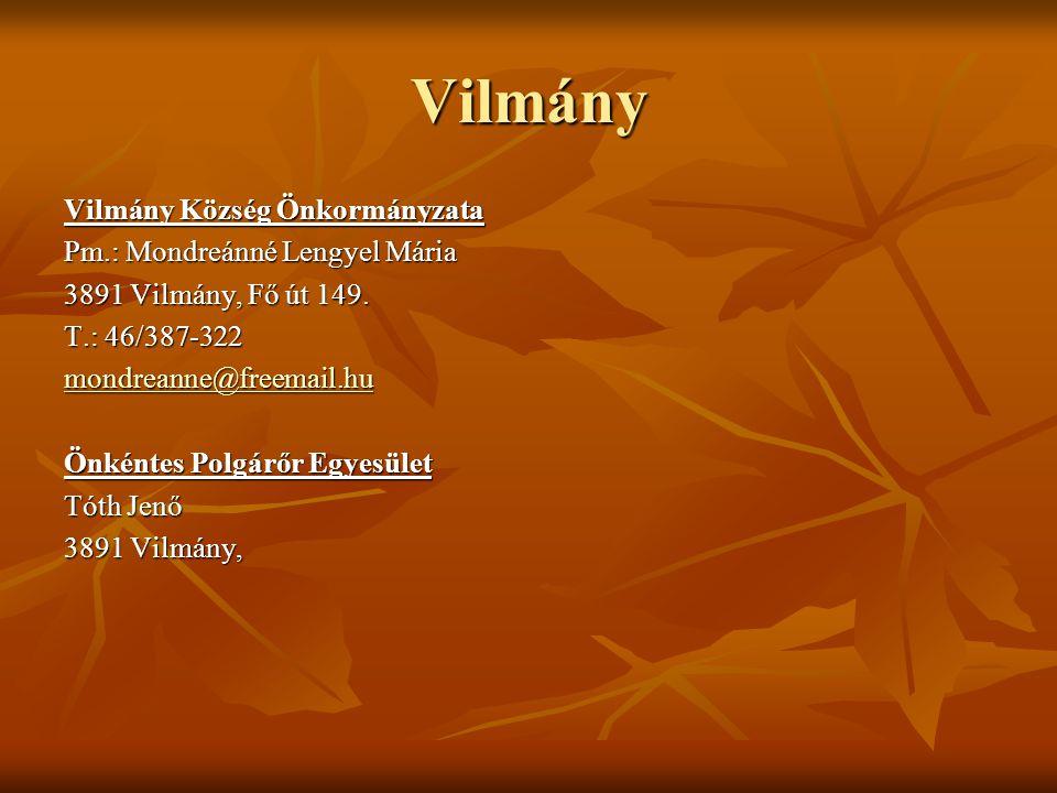 Vilmány Vilmány Község Önkormányzata Pm.: Mondreánné Lengyel Mária