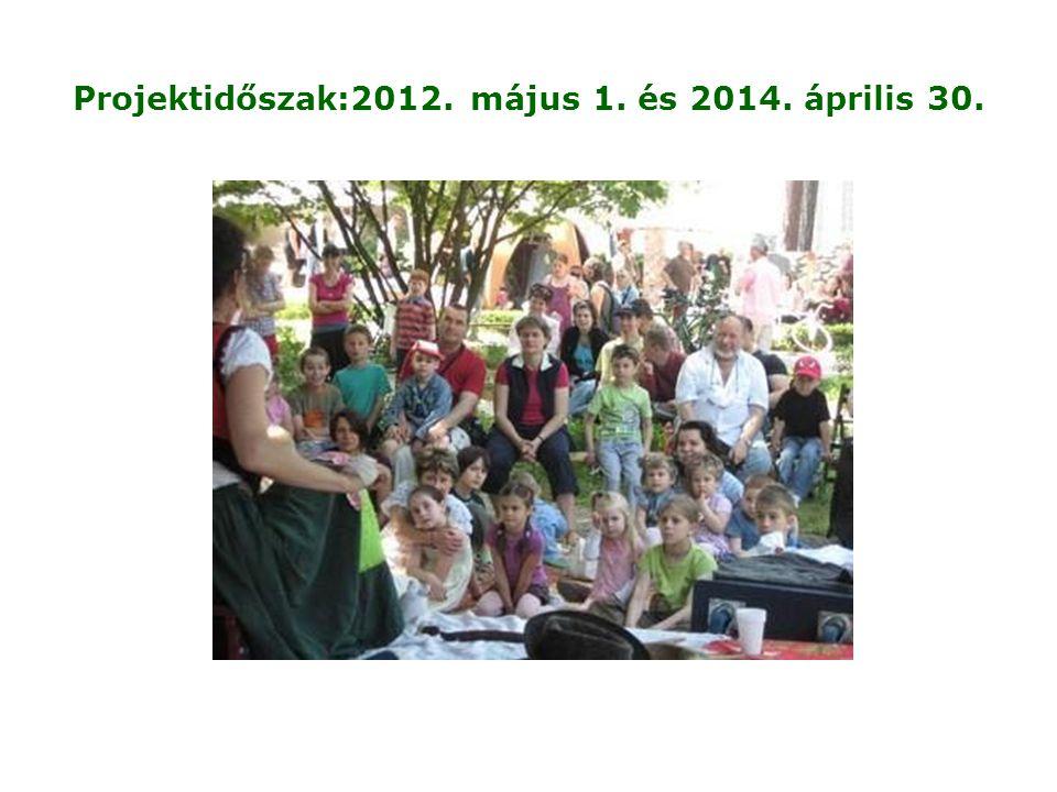 Projektidőszak:2012. május 1. és 2014. április 30.