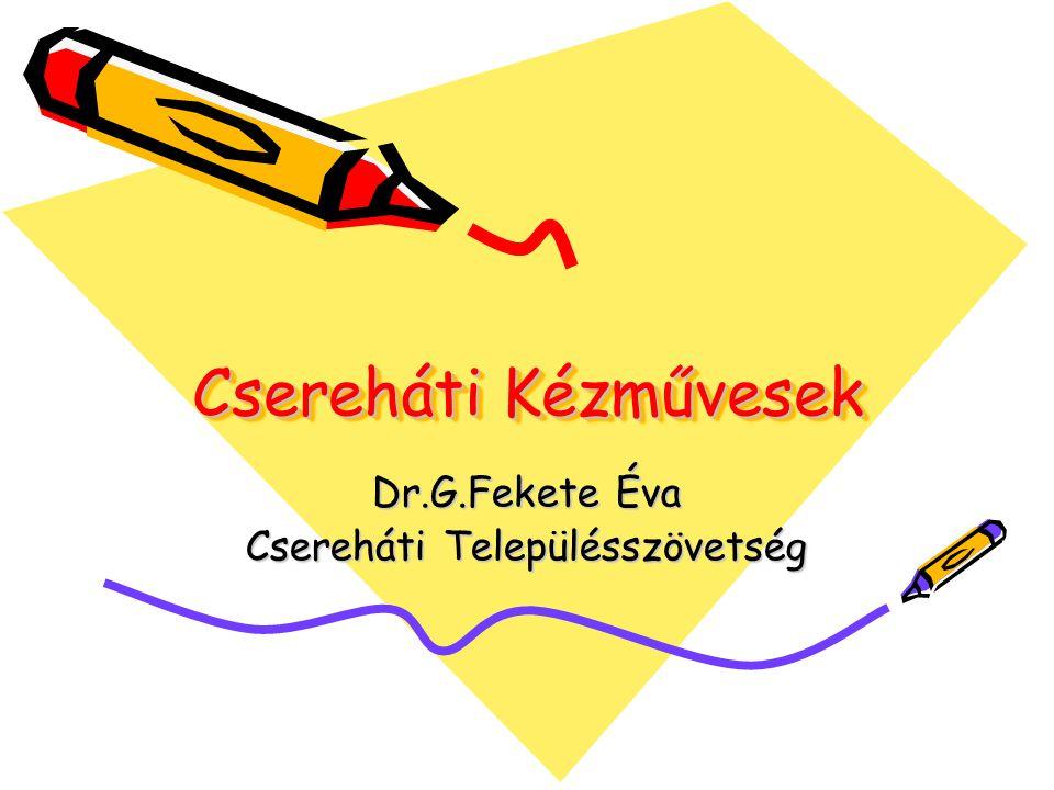 Dr.G.Fekete Éva Csereháti Településszövetség