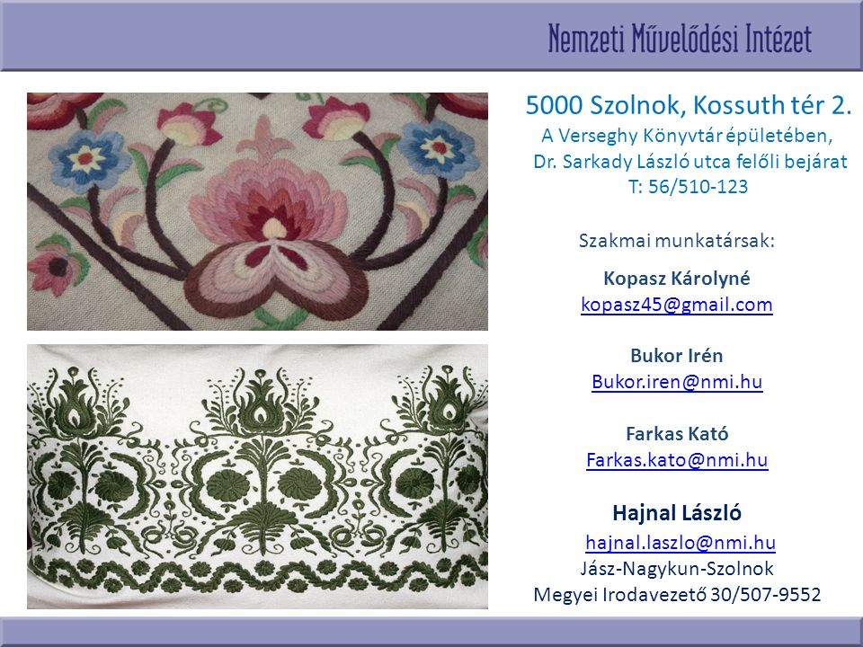 5000 Szolnok, Kossuth tér 2. Hajnal László hajnal.laszlo@nmi.hu