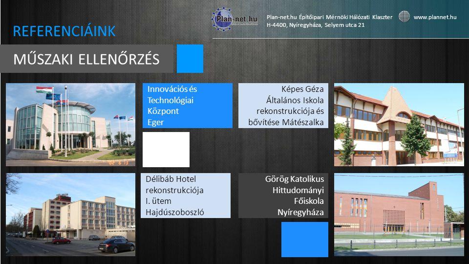 REFERENCIÁINK MŰSZAKI ELLENŐRZÉS Innovációs és Technológiai Központ